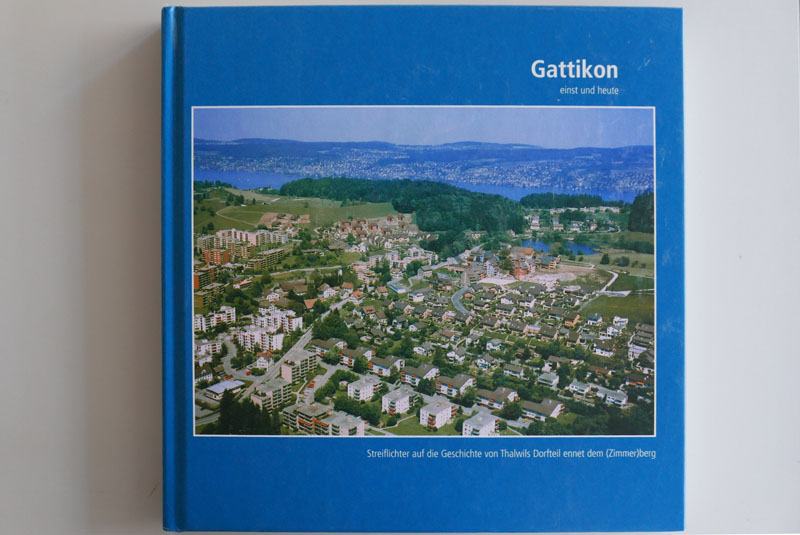 """Abbildung: Front der Publikation """"Gattikon, einst und heute"""", Hg Pius Stampfli, Thalwil, 2005"""